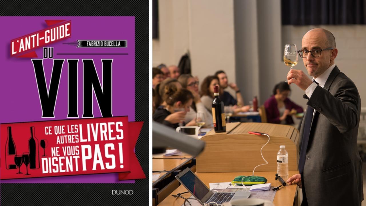 L'Anti-guide du vin – Le premier livre du professeur et sommelier Fabrizio Bucella